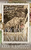 Phoenix Unbound: Book Two in The Phoenix Decree Saga