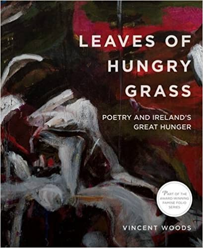 Book Leaves of Hungry Grass: Poetry and Ireland's Great Hunger 2016 (Famine Folios)
