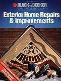 Exterior Home Repairs & Improvements (Black & Decker Home Improvement Library)