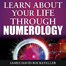 Learn About Your Life Through Numerology Audiobook by J.D. Rockefeller Narrated by Tony Acland