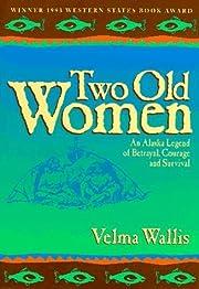 Two Old Women: An Alaska Legend of Betrayal,…