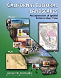 California Cultural Landscape : An Exploration of Spatial Patterns over Time, Fairbanks, Dean, 0757568246