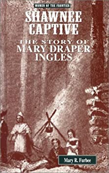 Shawnee Captive: The Story of Mary Draper Ingles (Women of the Frontier)