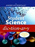 The American Heritage Student Science Dictionary, American Heritage Dictionary Editors, 061818919X