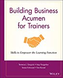 Building Business Acumen for Trainers: Skills to Empower the Learning Functions