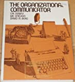 The Organizational Communicator, Downs, Cal W. and Berg, David M., 006041734X