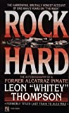 Rock Hard: Autobiography of Former Alcatraz Inmate Leon