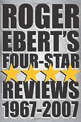 Roger Ebert's Four-Star Reviews 1967-2007 Paperback