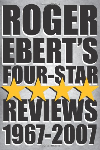 Roger Ebert's Four-Star Reviews 1967-2007 [Roger Ebert] (Tapa Blanda)
