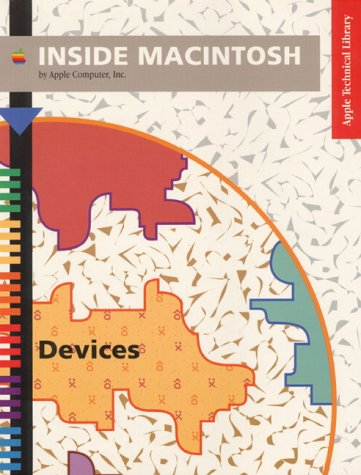 Inside Macintosh: Devices (Apple Technical Library) by Addison-Wesley