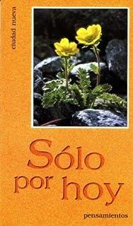 Solo Por Hoy (Spanish Edition)