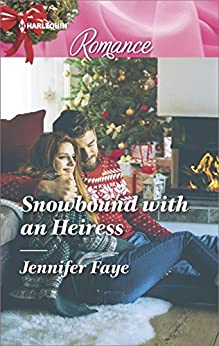 Snowbound with an Heiress by [Faye, Jennifer]