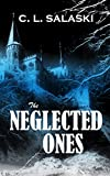 The Neglected Ones: (The Haunting of Stone Cliff)