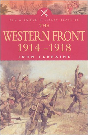 The Western Front, 1914-18 (Pen & Sword Military Classics) por John Terraine