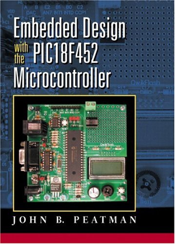 Embedded Design with the PIC18F452 by Pearson