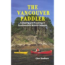 The Vancouver paddler: Canoeing and kayaking in southwestern British Columbia