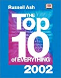 The Top 10 of Everything 2002, Russell Ash and Dorling Kindersley Publishing Staff, 0789480433