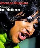 Lee Friedlander: American Musicians