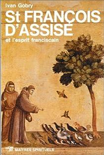 Saint François d'Assise et l'esprit franciscain par Gobry