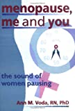Menopause, Me and You : The Sound of Women Pausing, Voda, Ann M., 1560239115