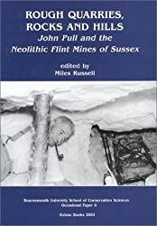 Rough Quarries, Rocks and Hills: John Pull and the Neolithic Flint Mines of Sussex