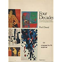 FOUR DECADES: THE CANADIAN GROUP OF PAINTERS AND THEIR CONTEMPORARIES - 1930 - 1970.