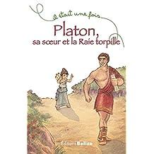Platon, sa soeur et la Raie torpille: Un récit familial (Il était une fois t. 8) (French Edition)