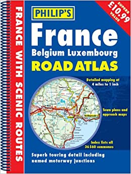 Philip's France, Belgium, Luxembourg Road Atlas (Philip's Road Atlases & Maps)