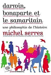 Darwin, Bonaparte et le Samaritain par Michel Serres