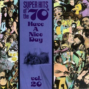 Super Hits of the '70s: Have a Nice Day, Vol. 20 by Rhino