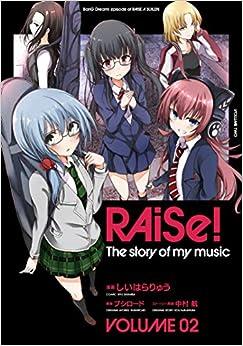 [しいはらりゅう x ブシロード x 中村航] RAiSe! The story of my music vol 01-02