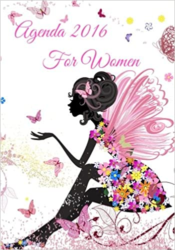 Agenda 2016 For Women: A womans Inspirational Daily Planner ...