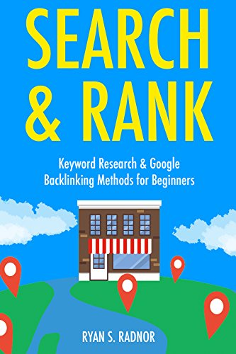 Search & Rank (2017 Bundle): Keyword Research & Google Backlinking Methods for Beginners