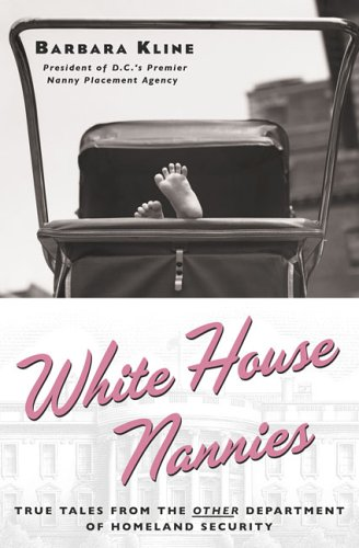 White House Nannies: True Tales from the Other Department of Homeland Security