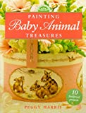 Painting Baby Animal Treasures, Peggy Harris, 089134909X
