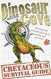 Dinosaur Cove: A Cretaceous Survival Guide