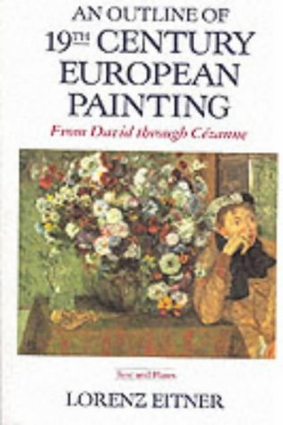 An Outline Of 19th Century European Painting: From David Through Cezanne