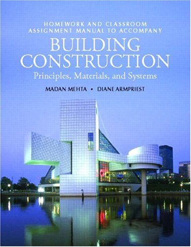 Building Construction: Principles, Materials, & Systems Homework and Classroom Assignment Manual