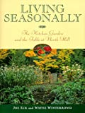img - for Living Seasonally: The Kitchen Garden and the Table at North Hill book / textbook / text book