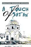 Touch of Satan, Charles Raymond Dillon, 0595762050