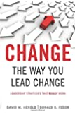 Change the Way You Lead Change: Leadership Strategies that REALLY Work (Stanford Business Books (Paperback))