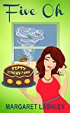 Kindle Store : Five Oh: Fifty is the New F-Word (A Val Fremden Mystery Book 5)