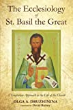 img - for The Ecclesiology of St. Basil the Great: A Trinitarian Approach to the Life of the Church book / textbook / text book