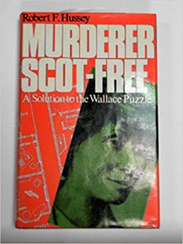 Murderer Scot Free Solution To The Wallace Puzzle Robert F Hussey