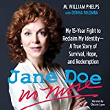 Jane Doe no more : my 15-year fight to reclaim my identity : a true story of survival, hope, and redemption by M. William Phelps front cover