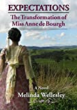 Expectations: The Transformation of Miss Anne de Bourgh (Pride and Prejudice Continued)