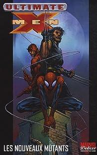 Ultimate X-Men, Tome 4 : Les nouveaux mutants par Brian Michael Bendis