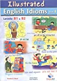 img - for Illustrated English Idioms: Book 1: Levels B1 & B2 book / textbook / text book