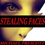 Stealing Faces | Michael Prescott