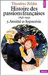 Anxiété et hypocrisie - Histoire des passions françaises - Tome 5 par Zeldin